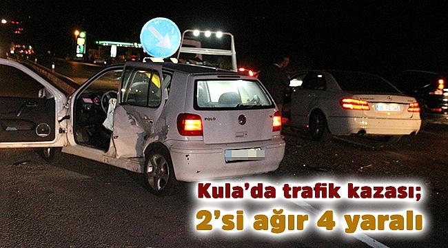 Kula'da trafik kazası; 2'si ağır 4 yaralı