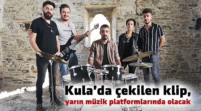 Kula'da çekilen klip, yarın müzik platformlarında olacak