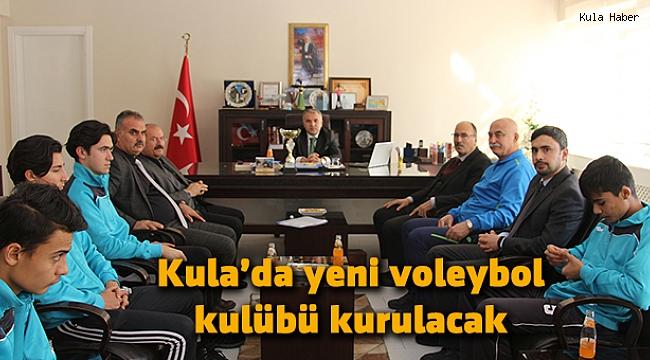 Kula'da yeni voleybol kulübü kurulacak
