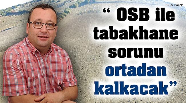 """"""" OSB ile tabakhane sorunu ortadan kalkacak"""""""