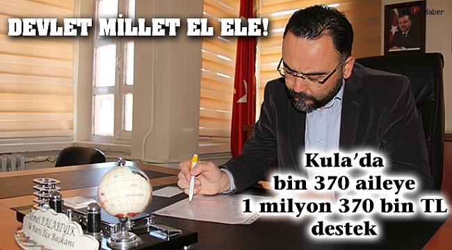 Devlet millet el ele! Kula'da bin 370 aileye 1 milyon 370 bin TL destek