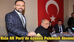Kula AK Parti'de üçüncü Palabıyık dönemi