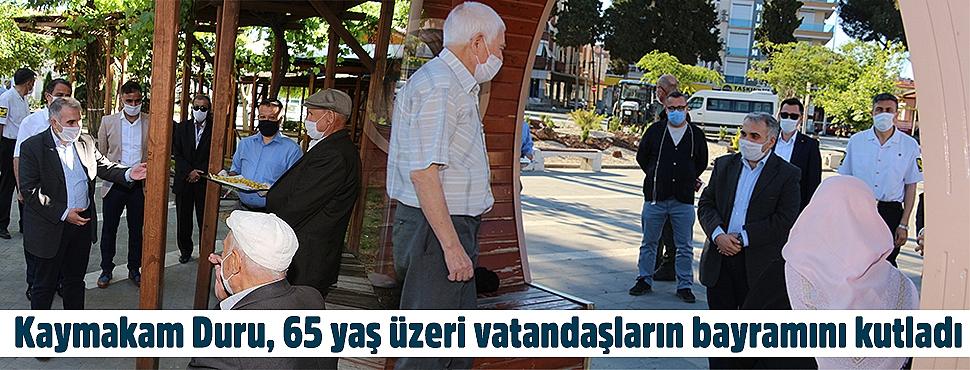 Kaymakam Duru, 65 yaş üzeri vatandaşların bayramını kutladı