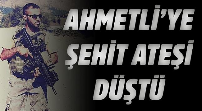 Ahmetli'ye şehit ateşi düştü