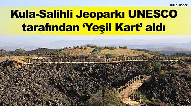 Kula-Salihli Jeoparkı UNESCO tarafından Yeşil Kart aldı