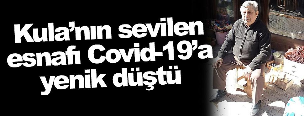 Kula'nın sevilen esnafı Covid-19'a yenik düştü