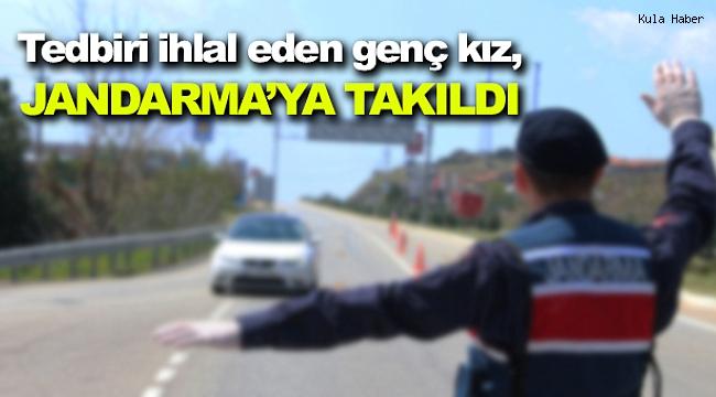 Tedbiri ihlal eden genç kız, Jandarma'ya takıldı