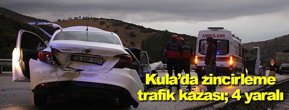 Kula'da zincirleme trafik kazası; 4 yaralı