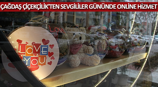 Çağdaş Çiçekçilik'ten sevgililer gününde online hizmet