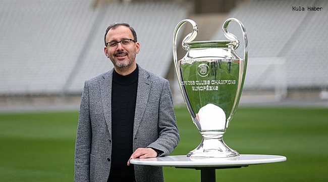 """BAKAN KASAPOĞLU; """"UEFA ŞAMPİYONLAR LİGİ FİNALİ'NE HAZIRIZ"""""""