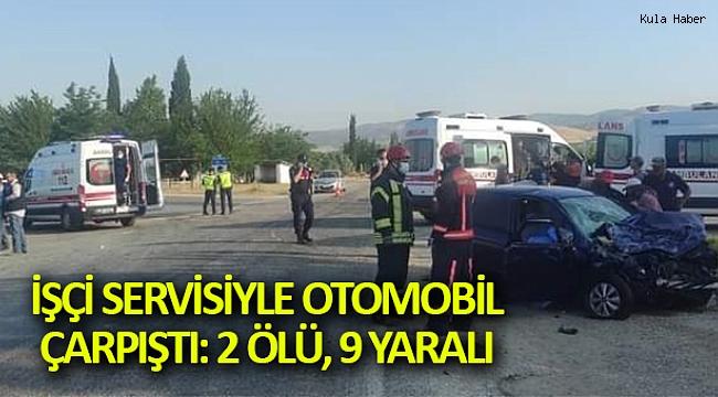 İşçi servisiyle otomobil çarpıştı: 2 ölü, 9 yaralı