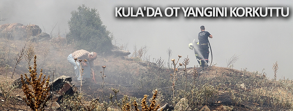 Kula'da ot yangını korkuttu