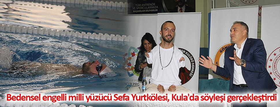 Bedensel engelli milli yüzücü Sefa Yurtkölesi, Kula'da söyleşi gerçekleştirdi