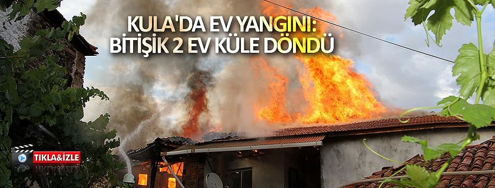 Kula'da ev yangını: bitişik 2 ev küle döndü