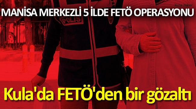 Kula'da FETÖ'den bir gözaltı