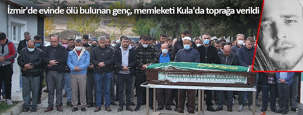 İzmir'de evinde ölü bulunan genç, memleketi Kula'da toprağa verildi