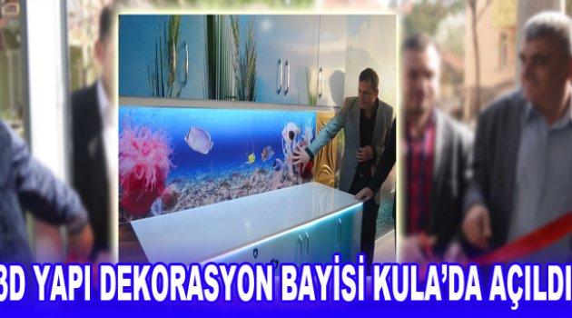 3D YAPI DEKORASYON BAYİSİ KULA'DA AÇILDI