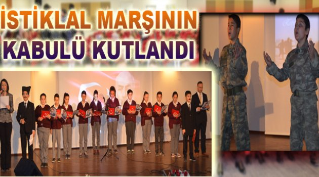 İSTİKLAL MARŞININ KABULÜ KUTLANDI