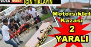 Motosikletle Otomobil Kafa Kafaya Çarpıştı: 2 Yaralı
