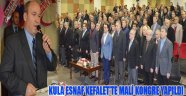 KULA ESNAF KEFALET'TE MALİ KONGRE YAPILDI