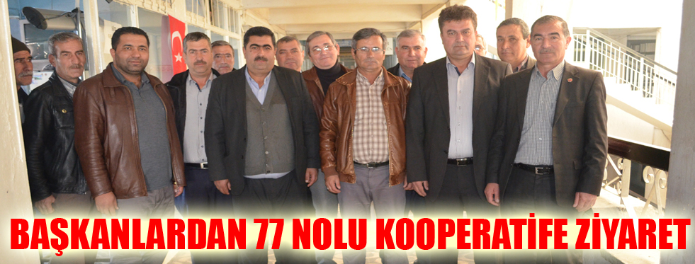 BAŞKANLARDAN 77 NOLU KOOPERATİFE ZİYARET