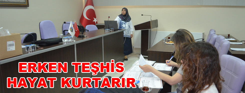 ERKEN TEŞHİS HAYAT KURTARIR...