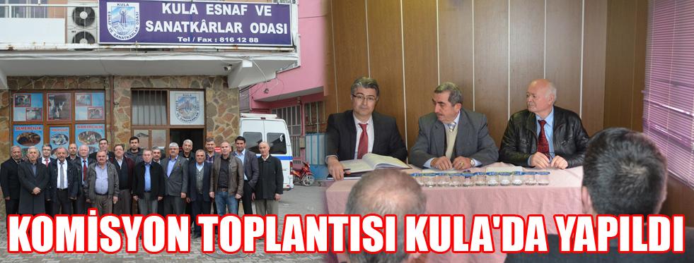 KOMİSYON TOPLANTISI KULA'DA YAPILDI