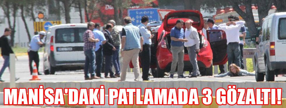MANİSA'DAKİ PATLAMADA 3 GÖZALTI!
